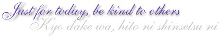 Reiki Principle: Just for today, be kind to others